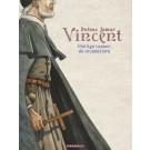 Vincent: Heilige tussen de musketiers