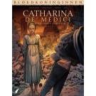 Bloedkoninginnen 16 / Catherina de' Medici - De vervloekte Koningin 1