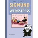 Sigmund - Weet wel raad met... 13 - Werkstress