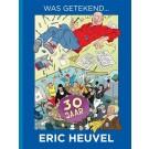 Was getekend... Eric Heuvel 30 jaar
