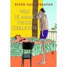 Peter van Straaten - Was ik maar thuis gebleven